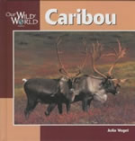 Caribou Our Wild World Book